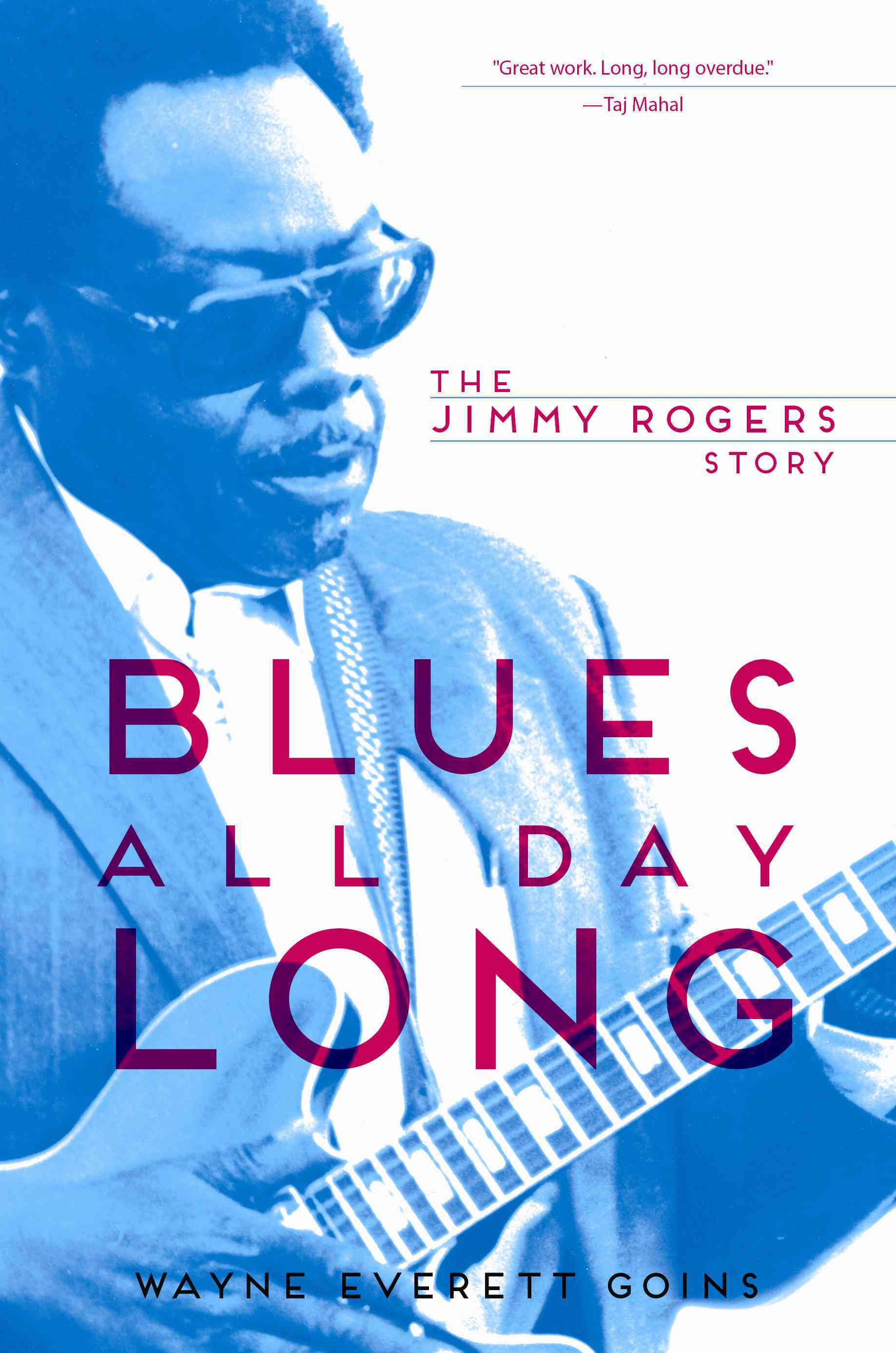 Blues All Day Long By Goins, Wayne Everett/ Wilson, Kim (FRW)