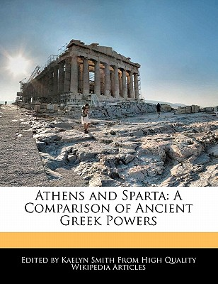 a comparison of athens and sparta in ancient greek cities Sparta questions including what were the differences between the ancient  ancient greek cities-states  ancient greek city-states athens and sparta.