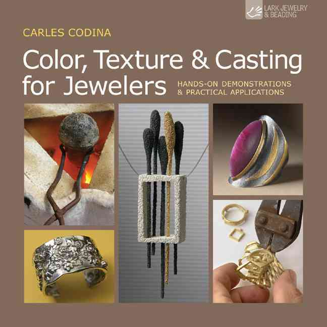 Color, Texture & Casting for Jewelers By Codina, Carles